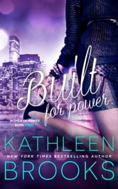 Built for Power - Women of Power #2 ebook by Kathleen Brooks