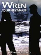 Wren Journeymage ebook by Sherwood Smith