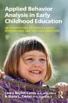 Applied Behavior Analysis in Early Childhood Education ebook by Laura Baylot Casey,Stacy L. Carter