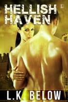 Hellish Haven ebook by L.K. Below
