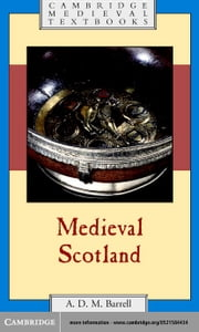 Medieval Scotland ebook by Barrell, A. D. M.