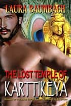 The Lost Temple of Karittakeya ebook by Laura Baumbach