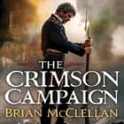 The Crimson Campaign - Book 2 in The Powder Mage Trilogy audiobook by Brian McClellan