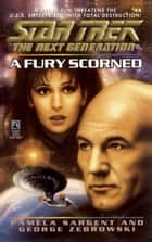 Star Trek: The Next Generation: A Fury Scorned ebook by Pamela Sargent,George Zebrowski