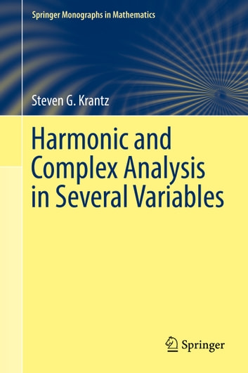 Harmonic and Complex Analysis in Several Variables ebook by Steven G. Krantz