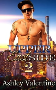 Upper East Side 2 - Upper East Side, #2 ebook by Ashley Valentine