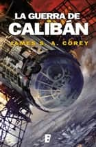 La guerra de Calibán (The Expanse 2) ebook by James S.A. Corey