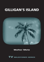 Gilligan's Island ebook by Walter Metz