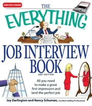 Everything Job Interview Book: All you need to make a great first impression and land the perfect job ebook by Joy Darlington,Nancy Schuman