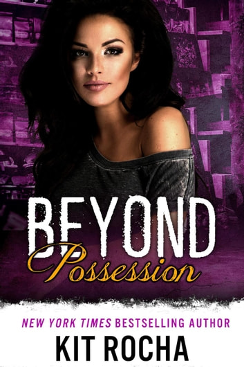 Beyond Possession - Beyond ebook by Kit Rocha