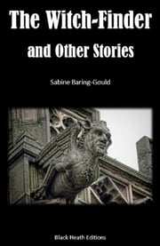 The Witch-Finder and Other Stories ebook by S. (Sabine) Baring-Gould