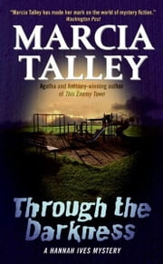 Through the Darkness - A Hannah Ives Mystery ebook by Marcia Talley