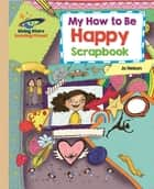 Reading Planet - My How to Be Happy Scrapbook - Gold: Galaxy ebook by