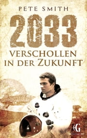2033 Verschollen in der Zukunft ebook by Pete Smith