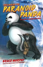 The Case of the Paranoid Panda: An Irwin LaLune Mystery ebook by Bruce F. Murphy,Christian Paniagua