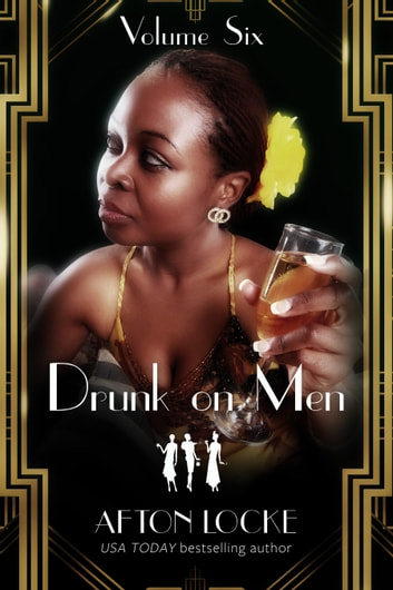 Drunk on Men: Volume Six ebook by Afton Locke