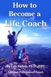 How to Become a Life Coach ebook by Lyn Kelley