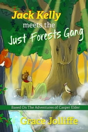 Jack Kelly Meets The Just Forest Gang - Jack Kelly And The Just Forests Gang, #1 ebook by Tom Roche