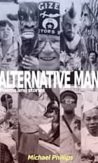 Alternative Man ebook by Michael Phillips