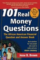 101 Real Money Questions ebook by Jesse B. Brown
