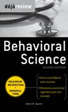 Deja Review Behavioral Science, Second Edition ebook by Gene R. Quinn