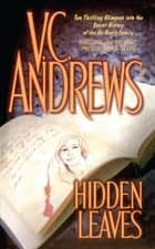 Hidden Leaves ebook by V.C. Andrews