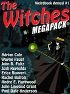 The Witches MEGAPACK®: Weirdbook Annual #1 ebook by Adrian Cole, L.F. Falconer, Paul Dale Anderson,...