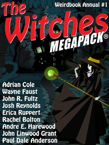 The Witches MEGAPACK®: Weirdbook Annual #1 ebook by Adrian Cole,L.F. Falconer,Paul Dale Anderson,Doug Draa