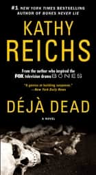 Deja Dead ebook by Kathy Reichs