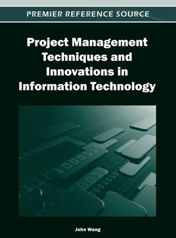 Project Management Techniques and Innovations in Information Technology ebook by