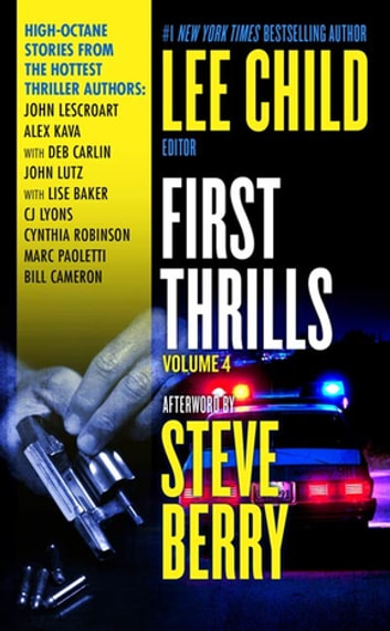 First Thrills: Volume 4 - Short Stories ebook by John Lescroart,Deb Carlin,John Lutz,Lise S. Baker,Cynthia Robinson,Marc Paoletti,Bill Cameron,Alex Kava,C. J. Lyons