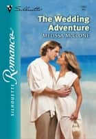 THE WEDDING ADVENTURE ebook by