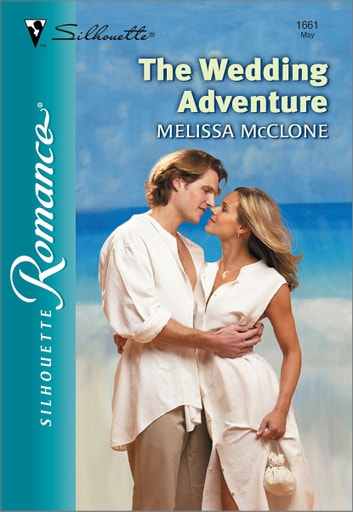 The Wedding Adventure ebook by Melissa McClone