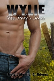 Wylie (Stokes #2) ebook by Stacy L. Mantlo,C. Shivers