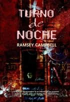 Turno de noche ebook by Ramsey Campbell