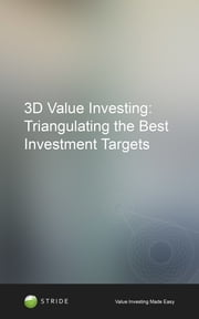 3D Value Investing: Triangulating the Best Investment Targets ebook by STRIDE