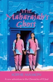 The Maharajah's Ghost ebook by Sophie Masson
