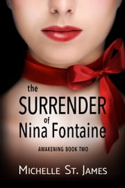The Surrender of Nina Fontaine ebook by Michelle St. James