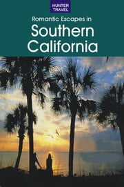 Romantic Getaways in Southern California ebook by Don  Young