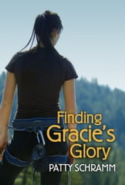 Finding Gracie's Glory ebook by Patty Schramm
