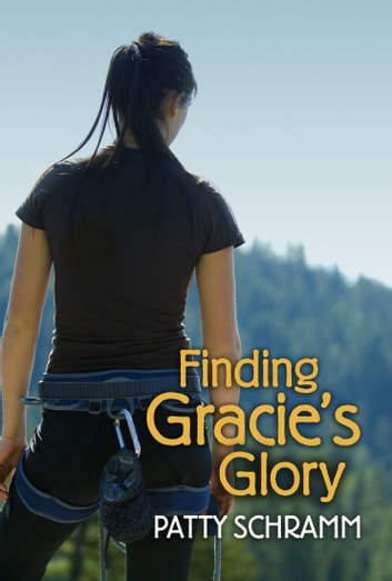 Finding Gracie's Glory 電子書 by Patty Schramm