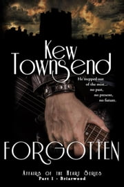 Forgotten - Affairs of the Heart - Briarwood Series ebook by Kew Townsend