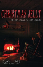 Christmas Jelly ebook by Curt Iles