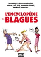 L'encyclopédie des blagues ebook by Collectif