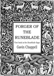 Forger of the Runeblade ebook by Gavin Chappell