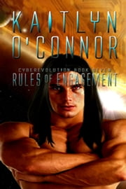 Rules of Engagement; Cyberevolution VII ebook by Kaitlyn O'Connor