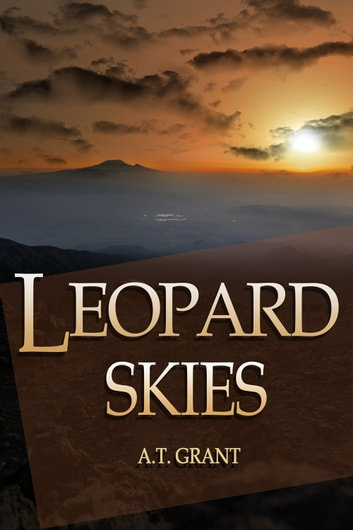 Leopard Skies ebook by A. T. Grant