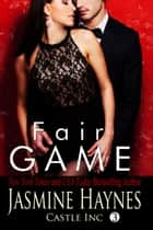Fair Game ebook by Jasmine Haynes, Jennifer Skully