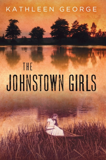 The Johnstown Girls ebook by Kathleen George