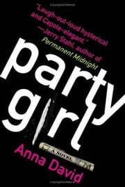 Party Girl - A Novel ebook by Anna David